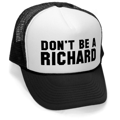 Dont Be A Richard   Funny Gag Joke Party Mesh Trucker Cap Hat Cap  Black