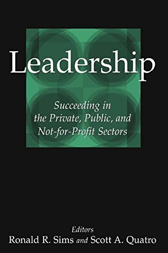 Leadership: Succeeding in the Private, Public, and Not-for-profit Sectors by Ronald R. Sims (2005-03-02)