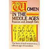 Women in the Middle Ages, Gies, Joseph and Gies, Frances, 006464037X