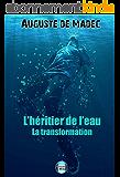L'Héritier de l'Eau - Tome 1 : La Transformation