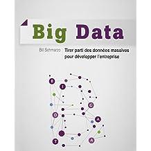 Big Data: Tirer parti des données massives pour développer l'entreprise