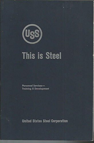 This Is Steel (Uss States Steel United)