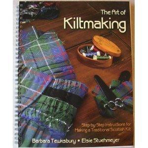 Art of Kiltmaking (The Art Of Kiltmaking By Barbara Tewksbury)