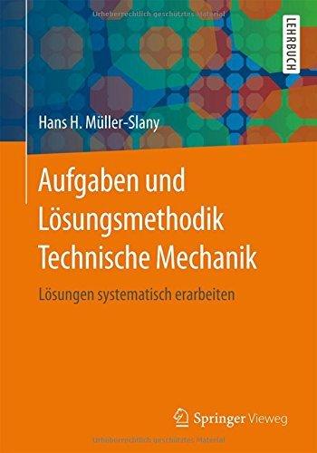 Aufgaben und L??sungsmethodik Technische Mechanik: L??sungen systematisch erarbeiten by Hans H. M??ller-Slany (2016-01-02)