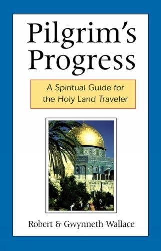 Pilgrim's Progress: A Spiritual Guide for the Holy Land Traveler by Geneva Press