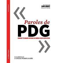 Paroles de PDG: Comment 75 grands patrons du Québec vivent leur métier (Management) (French Edition)