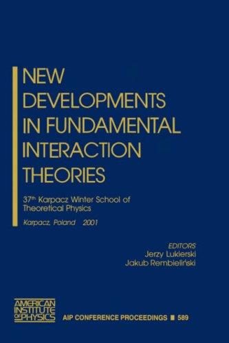 New Developments in Fundamental Interaction Theories: 37th Karpacz Winter School of Theoretical Physics, Karpacz, Poland