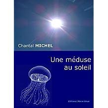 Une méduse au soleil (French Edition)