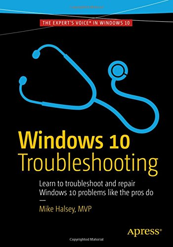 Windows 10 Troubleshooting - Learn to Troubleshoot and Repair Windows 10 Problems Like the Pros Do (2016) (Pdf) Gooner
