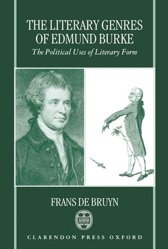 The Literary Genres of Edmund Burke: The Political Uses of Literary Form
