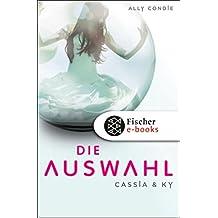 Cassia & Ky -- Die Auswahl (German Edition)