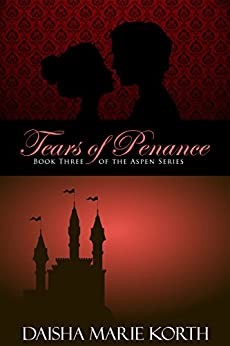 Tears of Penance: Book Three of the Aspen Series by [Korth, Daisha Marie]