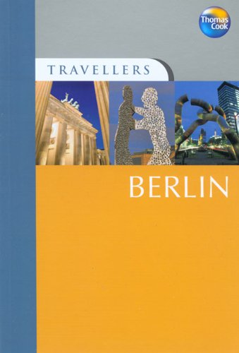Travellers Berlin, 3rd: Guides to destinations worldwide (Travellers - Thomas Cook) pdf