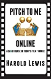 Pitch to Me Online, Harold Lewis, 0989766608