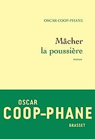 Mâcher la poussière par Oscar Coop-Phane
