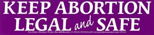 11 X 2.5 Peace Resource Project Keep Abortion Legal /& Safe Pro-Choice Bumper Sticker//Decal