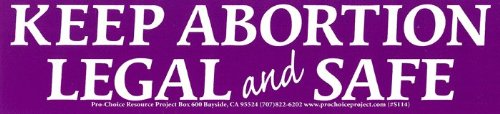 Peace Resource Project Keep Abortion Legal & Safe - Pro-Choice Magnetic Bumper Sticker/Decal Magnet (11