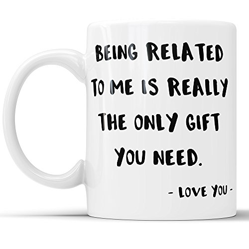Funny Mug For Cousin, Sister, Brother - Funny Cheap Gag Gift For A Relative, coffee mug for brother, coffee mug for sister, coffee cup for cousin (Best Gift For Cousin Sister)