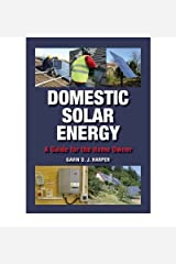 [Domestic Solar Energy: A Guide for the Home Owner] [Author: Harper BSc (Hons) MSc, Gavin] [April, 2009] Hardcover