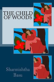 The child of woods by [Basu, Sharmishtha]
