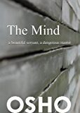 The Mind: a beautiful servant, a dangerous master (OSHO Singles)