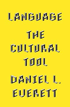 Language: The Cultural Tool by [Everett, Daniel L.]