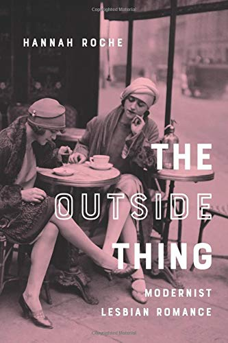 The Outside Thing: Modernist Lesbian Romance (Gender and Culture Series) by Columbia University Press