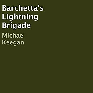 Barchetta's Lightning Brigade Audiobook