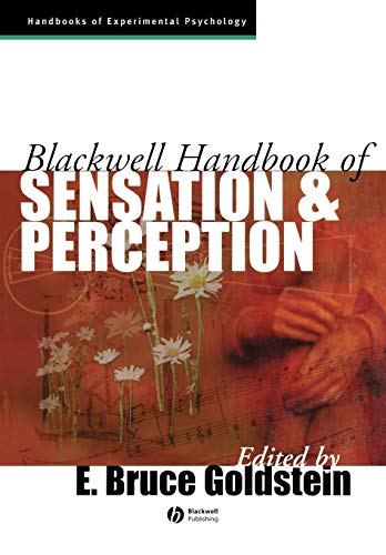 Blackwell Handbook of Sensation and Perception (Blackwell Handbooks of Experimental Psychology)