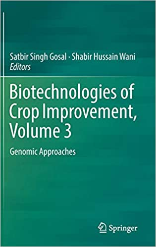 Volume 3 Genomic Approaches Biotechnologies of Crop Improvement