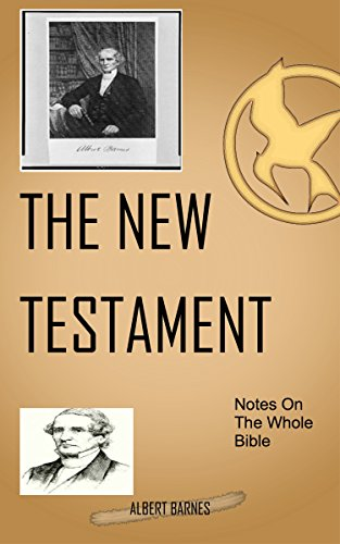 Barnes On The New Testament: Albert Barnes' Notes On The Whole Bible (Albert Barnes Notes On The New Testament)