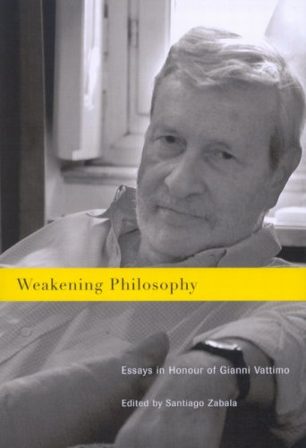 Weakening Philosophy: Essays in Honour of Gianni Vattimo