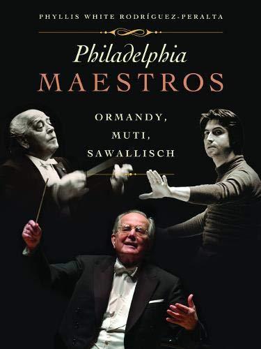 Philadelphia Maestros: Ormandy, Muti, Sawallisch
