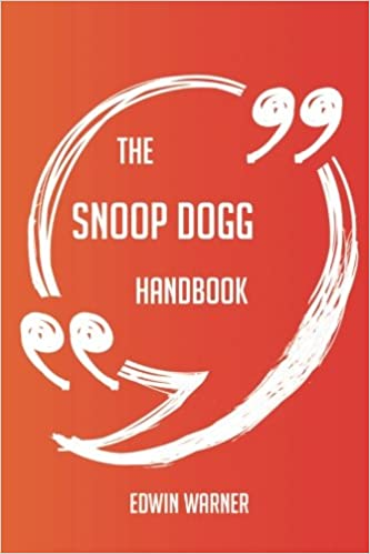 The Snoop Dogg Handbook - Everything You Need To Know About