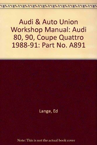 Audi 80, 90, Coupe Quattro Official Factory Repair Manual 1988, 1989, 1990, 1991 Including 80 Quattro, 90 Quattro and 20-Valve Models