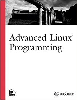 Advanced Linux Programming by CodeSourcery LLC (2001-06-21)