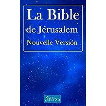 La Bible de Jérusalem Nouvelle Version (French Edition)