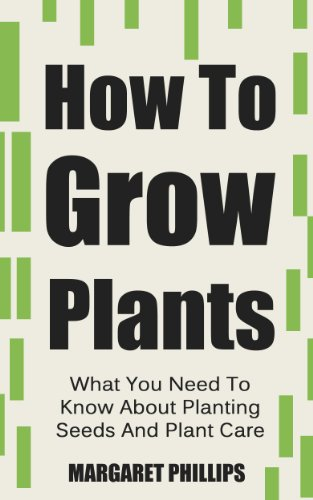 how-to-grow-plants-the-ultimate-guide-to-planting-seeds-and-plant-care-plants-plant-care-plants-grow