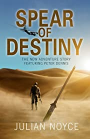 The Spear of Destiny (Peter Dennis Trilogy Book 2)