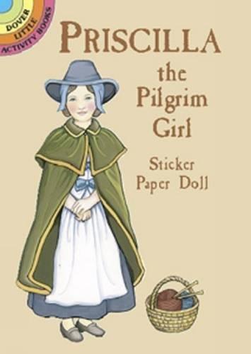 Priscilla the Pilgrim Girl Sticker Paper Doll (Dover Little Activity Books Paper Dolls) ebook