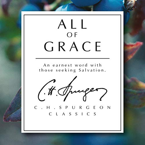 All of Grace: An Earnest Word with Those Seeking Salvation (Christian Heritage)