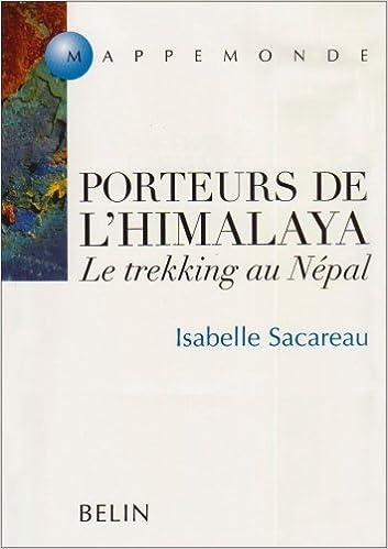Télécharger en ligne Porteurs de l'Himalaya. Le trekking au Népal pdf epub