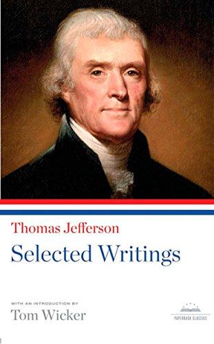 Thomas Jefferson: Selected Writings: A Library of America Paperback Classic (Library of America Paperback Classics)