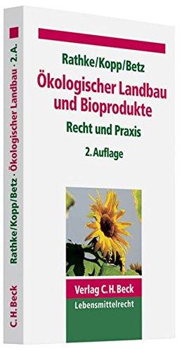 Ökologischer Landbau und Bioprodukte: Recht und Praxis