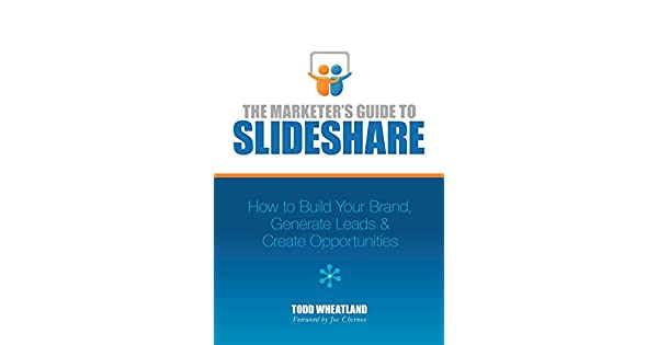 The Marketer's Guide to Slideshare: How to Build Your Brand