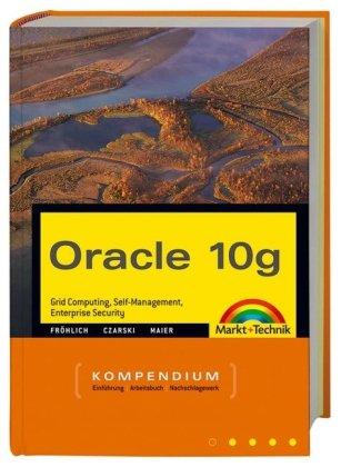 Oracle10g (Kompendium/Handbuch) Gebundenes Buch – 1. Oktober 2004 Lutz Fröhlich Carsten Czarski Klaus Maier Markt+Technik Verlag