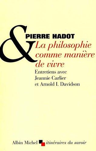 Philosophie Comme Maniere de Vivre (La) (Collections Sciences - Sciences Humaines) (French Edition)