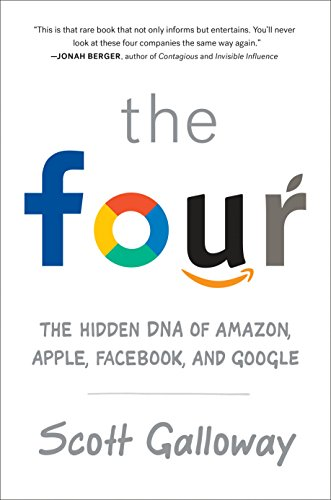 The Four: The Hidden DNA of Amazon, Apple, Facebook, and Google Usa Four