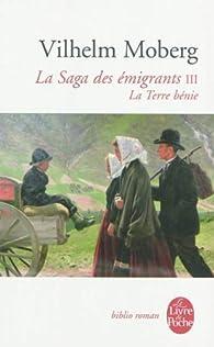La Saga des émigrants, volume 3 : La Terre bénie (Livre de poche) par Vilhelm Moberg