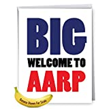 J4869BDG Jumbo Funny Birthday Card: Welcome to AARP With Envelope (Extra Large Version: 8.5'' x 11'')